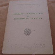Libros de segunda mano: UTILIZACION DE ORDENADORES EN PROBLEMAS DE LINGÜISTICA - REVISTA DE LA UNIVERSIDAD COMPLUTENSE.. Lote 23990827