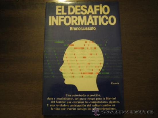 EL DESAFIO INFORMATICO - BRUNO LUSSATO - PLANETA (Libros de Segunda Mano - Informática)