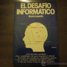 Libros de segunda mano: EL DESAFIO INFORMATICO - BRUNO LUSSATO - PLANETA. Lote 27299108