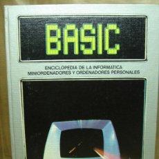 Libros de segunda mano: LIBRO INFORMATICA - ENCICLOPEDIA BASIC - TOMO Nº 1 - EDICIONES FORUM 1983. Lote 24479713