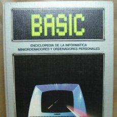 Libros de segunda mano: LIBRO INFORMATICA - ENCICLOPEDIA BASIC - TOMO Nº 2 - EDICIONES FORUM 1983 . Lote 24479870