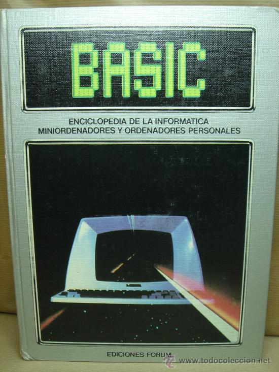 LIBRO INFORMATICA - ENCICLOPEDIA BASIC - TOMO Nº 4 - EDICIONES FORUM 1983 (Libros de Segunda Mano - Informática)