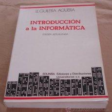 Libros de segunda mano: INTRODUCCION A LA INFORMATICA - LLORENÇ GUILERA AGÜERA. - EDUNSA 1988. Lote 24577950