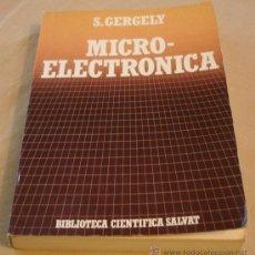 Libros de segunda mano: MICRO-ELECTRONICA - S. GERGELY - BIBLIOTECA CIENTIFICA SALVAT.. Lote 24578370