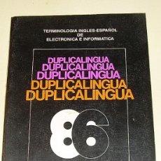 Libros de segunda mano: TERMINOLOGÍA DE ELECTRÓNICA E INFORMÁTICA - INGLÉS - ESPAÑOL - DUPLICALINGUA - REDE 1986. Lote 27057936