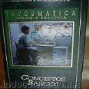 Libros de segunda mano: LIBRO INFORMATICA. TEORIA Y PRACTICA. (CONCEPTOS BASICOS). BIBLIOTECA PRACTICA PARA PC.. Lote 25690742