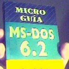 Libros de segunda mano: MICRO GUÍA MS-DOS 6.2;RAMÓN M.CHORDÁ/ AMALIA OÑATE;RA MA 1994;¡NUEVO!. Lote 27454641