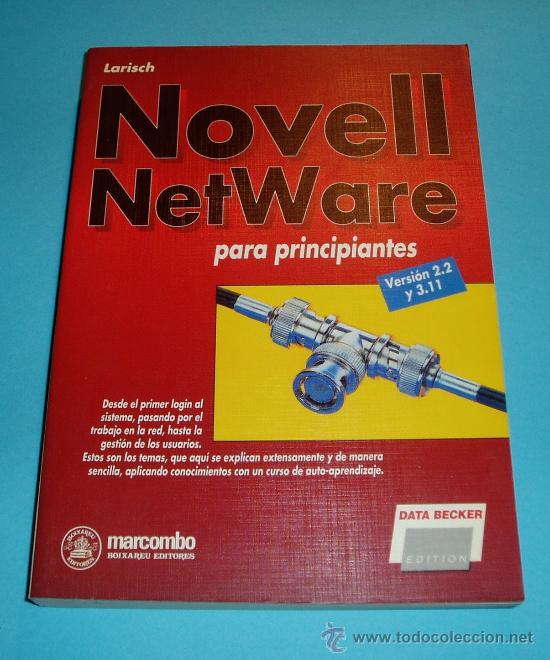 NOVELL NETWARE PARA PRINCIPIANTES (VERSIÓN 2.2 Y 3.11. DIRK LARISCH (Libros de Segunda Mano - Informática)
