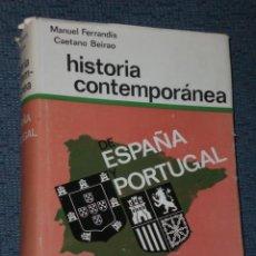 Libros de segunda mano: HISTORIA CONTEMPORÁNEA DE ESPAÑA Y PORTUGAL.. Lote 26294183