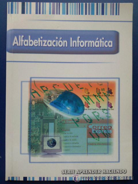 ALFABETIZACION INFORMATICA - SERIE APRENDER HACIENDO - EDITA INTERTRAINING (Libros de Segunda Mano - Informática)