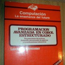 Libros de segunda mano: PROGRAMACIÓN AVANZADA EN COBOL ESTRUCTURADO;LAWRENCE R.NEWCOMER;MCGRAW-HILL 1987. Lote 27510765