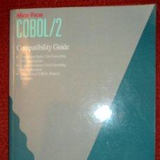 Libros de segunda mano: COBOL/2.COMPATIBILITY GUIDE;MICRO FOCUS 1988;¡NUEVO!(EN INGLÉS). Lote 27522612