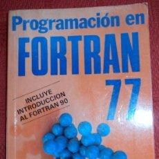 Libros de segunda mano: PROGRAMACIÓN EN FORTRAN 77-INCLUYE INTRODUCCIÓN AL FORTRAN 90-;F.GARCÍA MERAYO;PARANINFO 1996. Lote 27522992