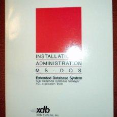 Libros de segunda mano: EXTENDED DATABASE SYSTEM.INSTALLATION & ADMINISTRATION MS-DOS;XDB 1989;¡NUEVO!(EN INGLÉS). Lote 27558457