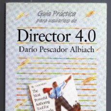 Libros de segunda mano: GUÍA PRÁCTICA PARA USUARIOS DE DIRECTOR 4.0 - DARÍO PESCADOR ALBIACH - IMPECABLE.. Lote 27717415