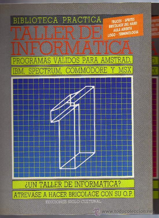 TALLER DE INFORMÁTICA 1 Y 2 - BIBLIOTECA PRÁCTICA - EDICIONES SIGLO CULTURAL S.A., 1986. (Libros de Segunda Mano - Informática)