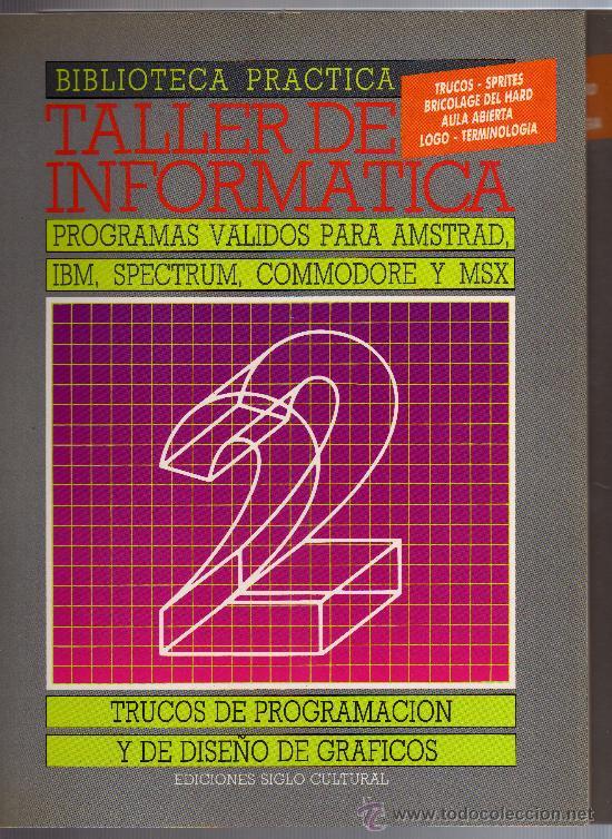 Libros de segunda mano: TALLER DE INFORMÁTICA 1 Y 2 - BIBLIOTECA PRÁCTICA - EDICIONES SIGLO CULTURAL S.A., 1986. - Foto 2 - 27743896