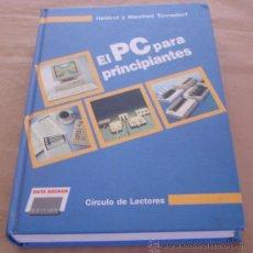 Libros de segunda mano - EL PC PARA PRINCIPIANTES - HELMUT Y MANFRED TORNSDORF. - 28006220
