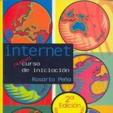 Libros de segunda mano: INTERNET, NUEVO CURSO DE INICIACIÓN - ROSARIO PEÑA. Lote 28725506