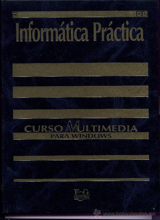 INFORMÀTICA PRÁCTICA - CURSO MULTIMEDIA PARA WINDOUS TOMO 2 (Libros de Segunda Mano - Informática)