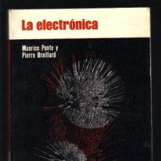 Livros em segunda mão: LA ELECTRÓNICA - MAURICE PONTE Y PIERRE BRAILLARD - IMPECABLE.. Lote 29008525