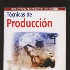 Libros de segunda mano: TECNICAS DE PRODUCCION. BIB PROFESIONAL DEL DISEÑO. ANAYA. 1998. Lote 29417382