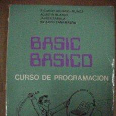 Libros de segunda mano: BASIC BASICO - CURSO DE PROGRAMACION DE RICARDO AGUADO, BLANCO, ZABALA Y ZAMA - CG5. Lote 30198083
