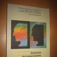 Libros de segunda mano: QUIMERAS DEL CONOCIMIENTO: MITOS Y REALIDADES DE LA INTELIGENCIA ARTIFICIAL. JOSÉ LUIS CARRASCOSA.. Lote 31189912