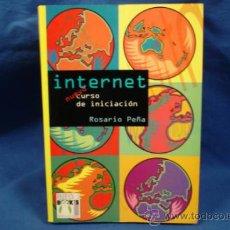 Libros de segunda mano: INTERNET - NUEVO CURSO DE INICIACIÓN. ROSARIO PEÑA - INFORBOOK´S 1999. Lote 31341439