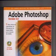 Livros em segunda mão: ADOBE PHOTOSHOP VERSION 5.0 PARA WINDOWS (INCLUYE CD ROM · 260 PÁGINAS). Lote 31418146