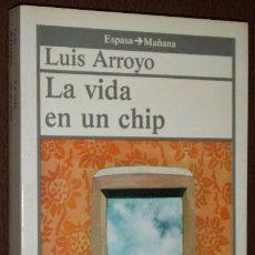 Libros de segunda mano: LA VIDA EN UN CHIP POR LUIS ARROYO DE ED. ESPASA CALPE EN MADRID 1985. Lote 31614414