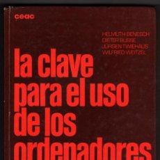 Libros de segunda mano: LA CLAVE PARA EL USO DE LOS ORDENADORES - APLICACIONES - H.BENESCH , D.BUSSE, J.TWIEHAUS, W.WEITZEL. Lote 32042875