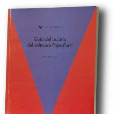 Libros de segunda mano: PAPERPORT GUIA DEL USUARIO CON SOFTWARE - VISIONEER - 1995. Lote 32181994