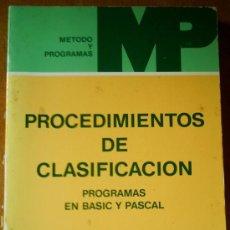 Libros de segunda mano: PROCEDIMIENTOS DE CLASIFICACION-PROGRAMAS EN BASIC Y PASCAL. Lote 32290900