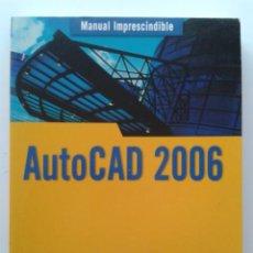 Libros de segunda mano: AUTOCAD 2006 - ANTONIO MANUEL REYES - ANAYA MULTIMEDIA - 2005 - INFORMATICA. Lote 32375935