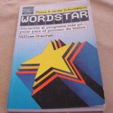 Libros de segunda mano: WORDSTAR - INICIACION AL PROGRAMA MÁS POPULAR PARA EL PROCESO DE TEXTOS - WILLIAM URSCHEL.. Lote 32434210