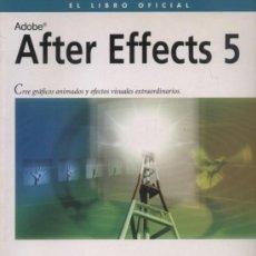 Libros de segunda mano: LIBRO AFTER EFFECTS 5. EL LIBRO OFICIAL - INCLUYE CD-ROM; ED. ANAYA, AÑO 2001. Lote 32492656