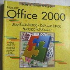 Libros de segunda mano: MICROSOFT OFFICE 2000. CASAS LUENGO, JULIÁN/ CASAS LUENGO, JOSÉ/ PAZ GONZÁLEZ, FRANCISCO. 1999. Lote 32806513