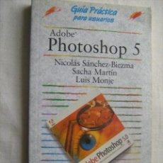 Libros de segunda mano: PHOTOSHOP 5. SÁNCHEZ-BIEZMA, NICOLÁS/ MARTÍN, SACHA/ MONJE, LUIS. 1999. Lote 32806567