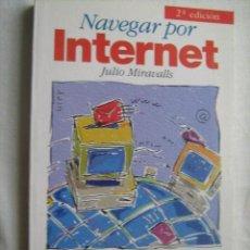 Libros de segunda mano: NAVEGAR POR INTERNET. MIRAVALLS, JULIO. 1997. Lote 32806623