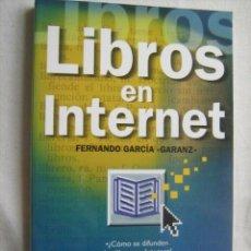 Libros de segunda mano: LIBROS EN INTERNET. GARCÍA, FERNANDO. 1998. Lote 32806631