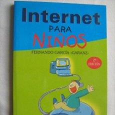 Libros de segunda mano: INTERNET PARA NIÑOS. GARCÍA, FERNANDO. 1999. Lote 32806642