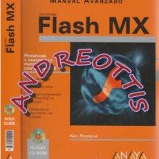 Libros de segunda mano: FLASH MX, MANUAL AVANZADO, AUTOR: KALI ROMIGLIA, EDITORIAL ANAYA MULTIMEDIA (AÑO 2003), FALTA EL CD-. Lote 32984090