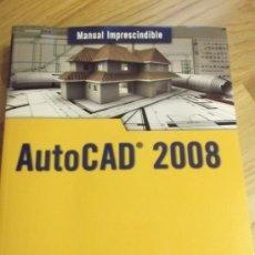 Libros de segunda mano: AUTOCAD 2008. MANUAL IMPRESCINDIBLE. ED. ANAYA. Lote 33050960