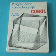Libros de segunda mano: PROGRAMACIÓN CON EL LENGUAJE COBOL. C. GALÁN PASCUAL. Lote 33070968
