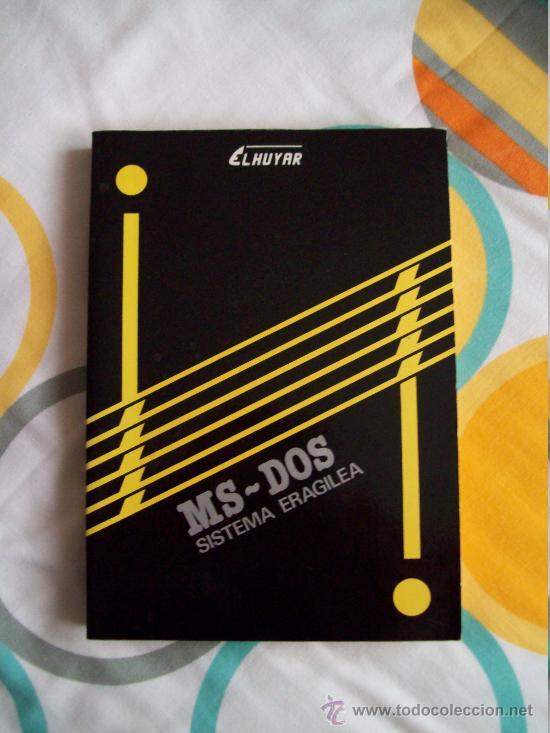 INFORMÁTICA: MANUAL EN EUSKERA DE SISTEMA OPERATIVO MS-DOS SISTEMA ERAGILEA (1986) GRÁFICAS LIZARRA (Libros de Segunda Mano - Informática)