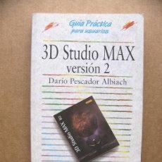 Libros de segunda mano: LIBRO GUIA PRACTICA PARA USUARIOS 3D STUDIO MAX VERSION 2 - DARIO PESCADOR ALBIACH ANAYA MULTIMEDIA. Lote 33598876