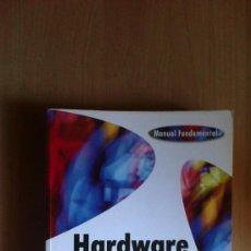 Libros de segunda mano: Nº20.-HARDWARE Y COMPONENTES.-ED.2006.-JUAN ENRIQUE HERRERIAS REY.-ANAYA. Lote 33785905