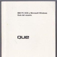 Libros de segunda mano: IBM PC DOS Y MICROSOFT WINDOWS - GUIA DEL USUARIO - 1995. Lote 34047468