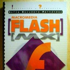 Libros de segunda mano: MACROMEDIA FLASH MX. Lote 34154222